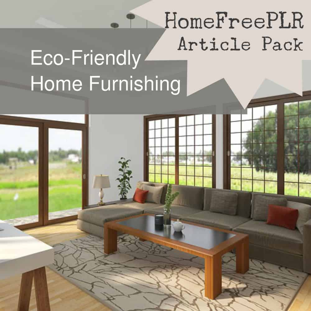 eco friendly home furnishings plr articles