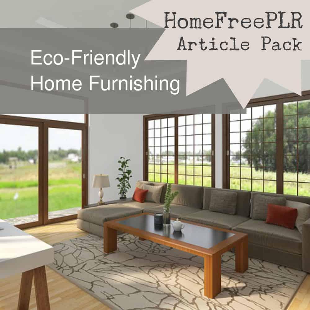 eco friendly home furnishings plr articles