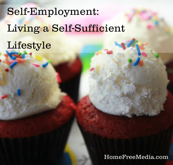 Self-Employment: Living a Self-Sufficient Lifestyle