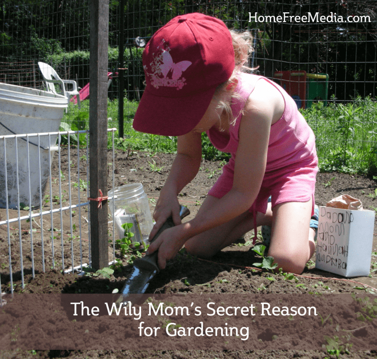 The Wily Mom's Secret Reason for Gardening