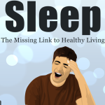 Sleep - The Missing Link to Healthy Living