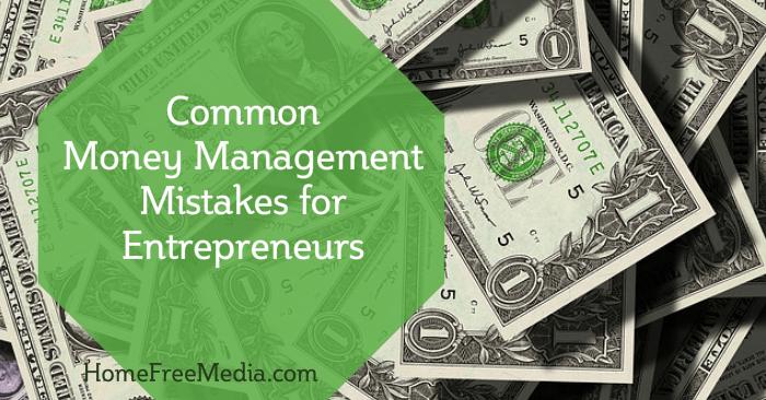 Common Money Management Mistakes for Entrepreneurs