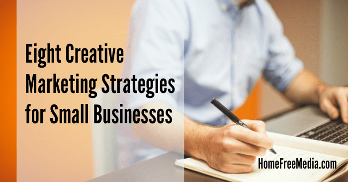 Eight Creative Marketing Strategies for Small Businesses