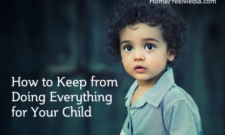 How to Keep from Doing Everything for Your Child