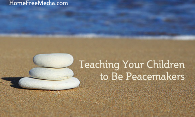 Teaching Your Children to Be Peacemakers