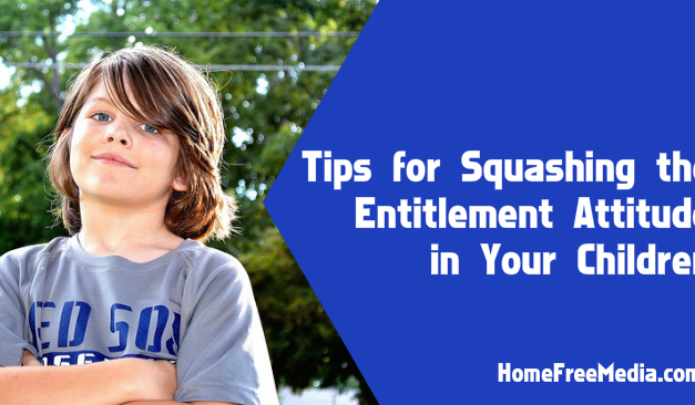 Tips for Squashing the Entitlement Attitude in Your Children