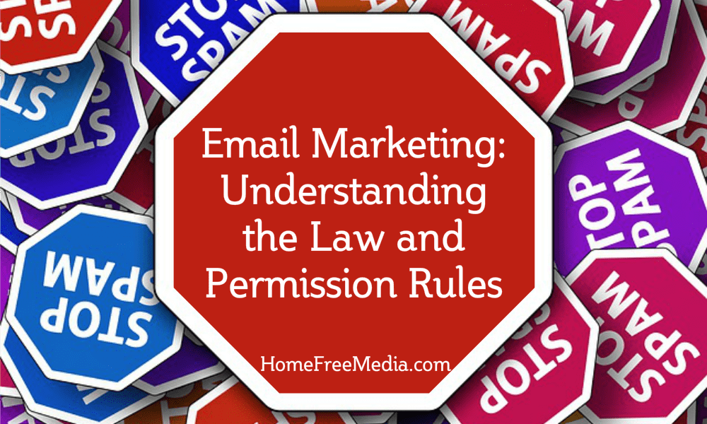 Email Marketing: Understanding the Law and Permission Rules