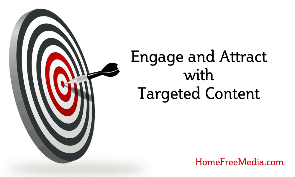 Engage and Attract with Targeted Content