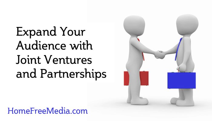 Expand Your Audience with Joint Ventures Partnerships