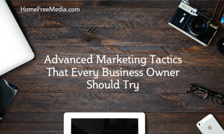 Advanced Marketing Tactics That Every Business Owner Should Try