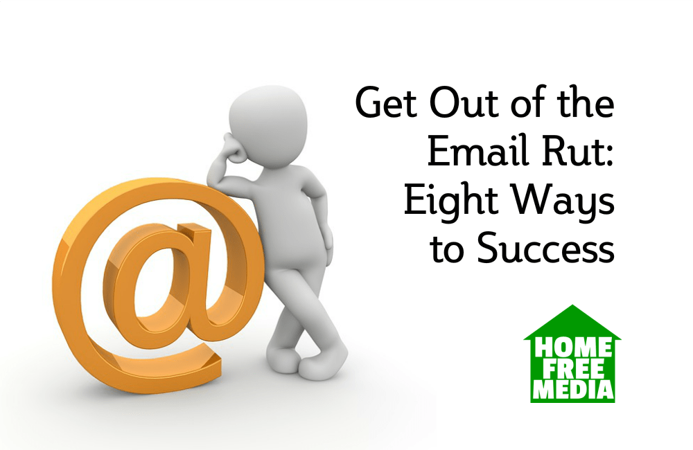 Get Out of the Email Rut Eight Ways to Success