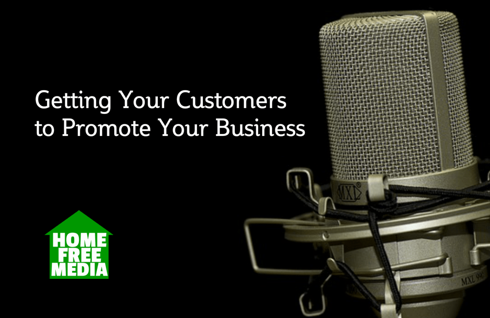 Getting Your Customers to Promote Your Business