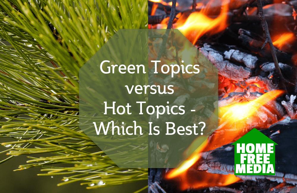 Green Topics versus Hot Topics - Which Is Best?