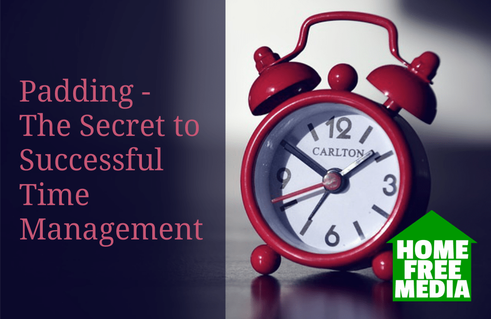 Padding - The Secret to Successful Time Management