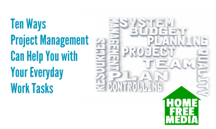 Ten Ways Project Management Can Help You with Your Everyday Work Tasks