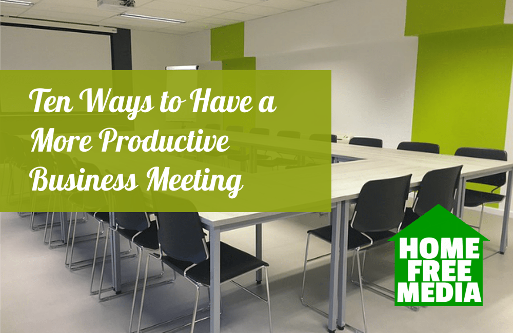 Ten Ways to Have a More Productive Business Meeting