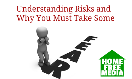 Understanding Risks and Why You Must Take Some