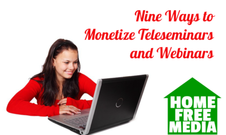 Nine Ways to Monetize Teleseminars and Webinars
