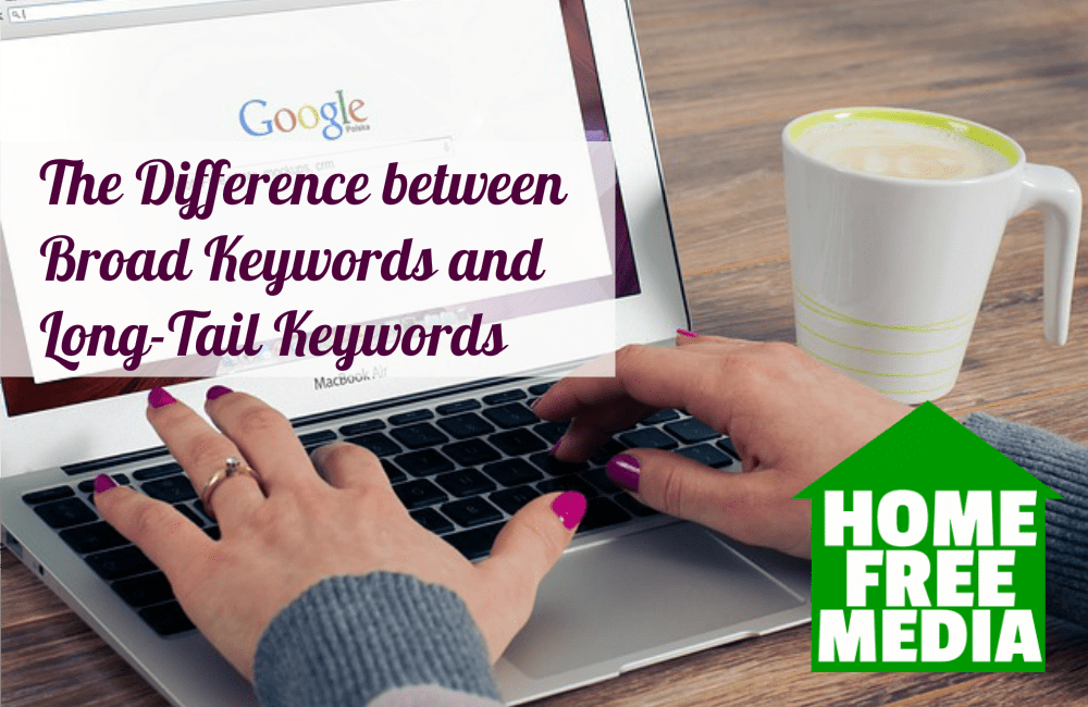 The Difference between Broad Keywords and Long-Tail Keywords