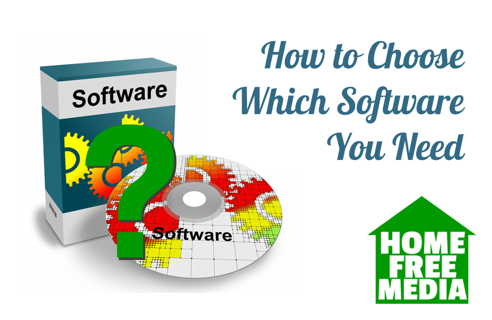 How to choose which software you need