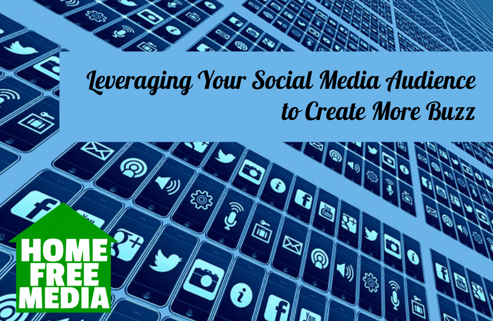 Leveraging Your Social Media Audience to Create More Buzz