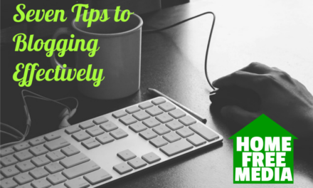 Seven Tips to Blogging Effectively