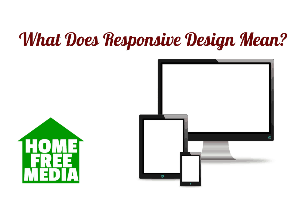 What Does Responsive Design Mean
