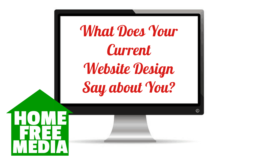 What Does Your Current Website Design Say about You