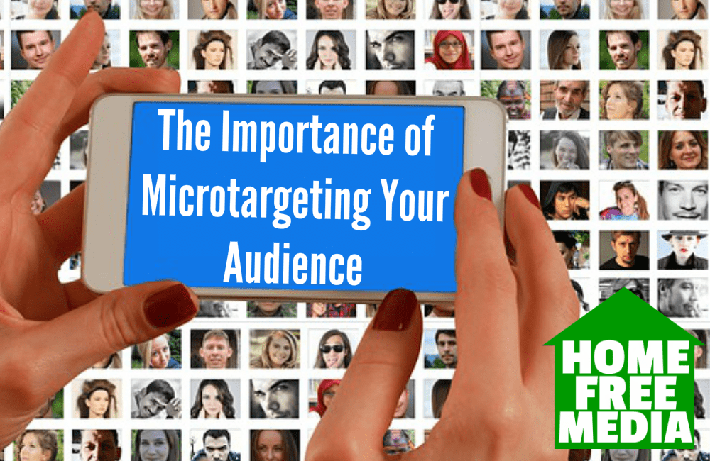 The Importance of Microtargeting Your Audience