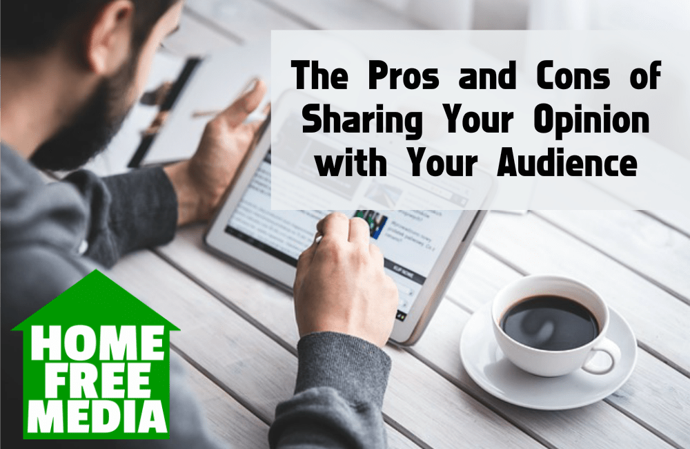 The Pros and Cons of Sharing Your Opinion with Your Audience