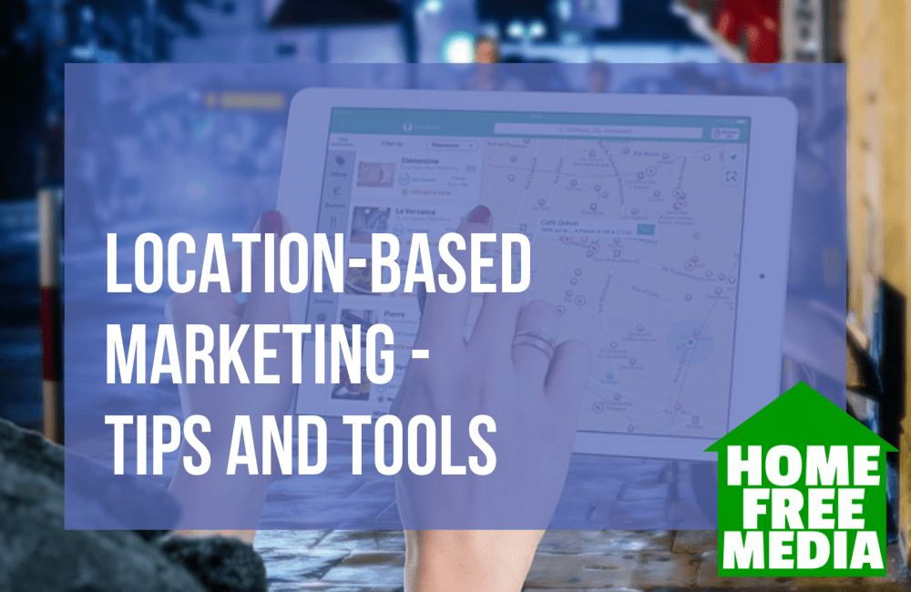 Location-Based Marketing - Tips and Tools