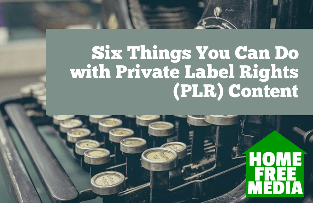 Six Things You Can Do with Private Label Right PLR Content