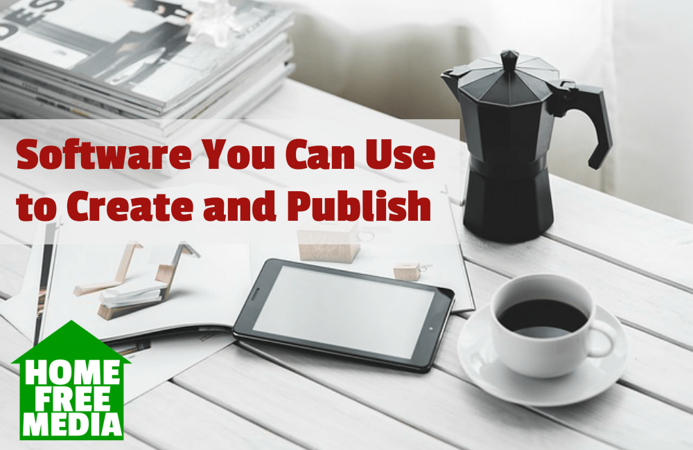 Software You Can Use to Create and Publish