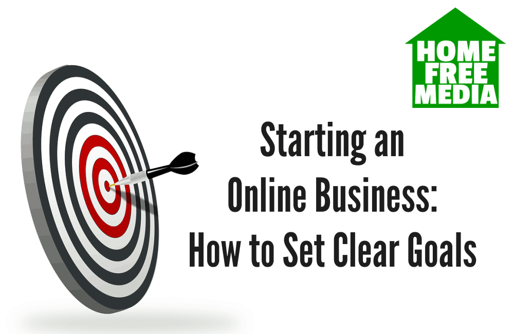 Starting an Online Business How to Set Clear Goals