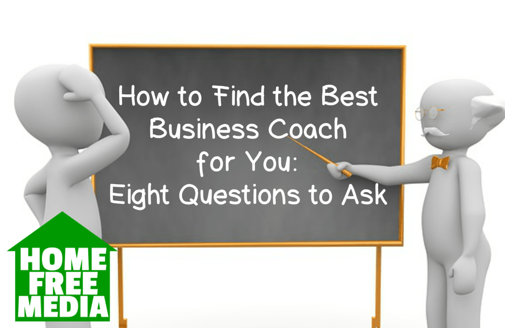 How to Find the Best Business Coach for You Eight Questions to Ask