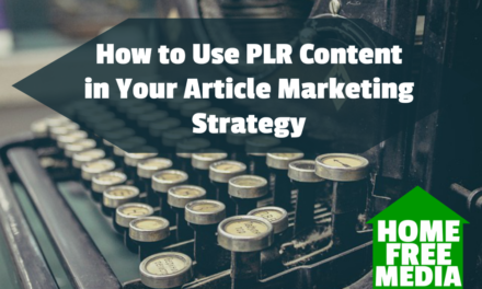 How to Use PLR Content in Your Article Marketing Strategy
