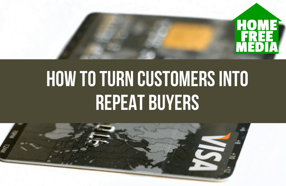 How to Turn Customers into Repeat Buyers