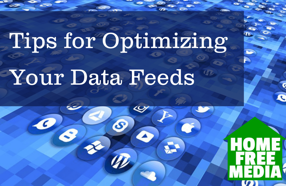 Tips for Optimizing Your Data Feeds