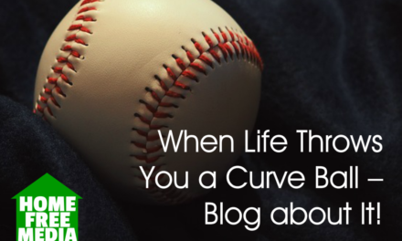 When Life Throws You a Curve Ball – Blog about It!