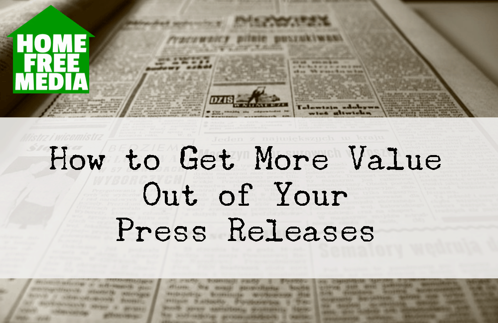 How to Get More Value Out of Your Press Releases