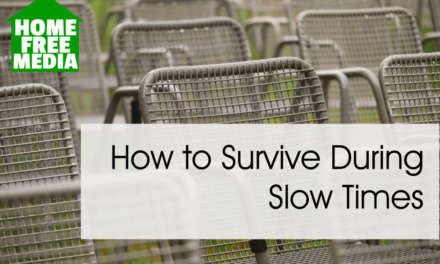 How to Survive During Slow Times