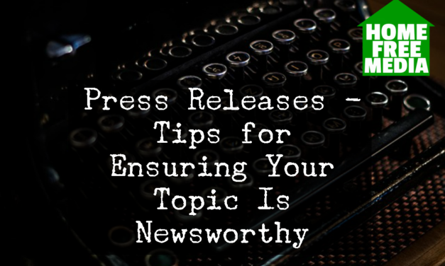 Press Releases – Tips for Ensuring Your Topic Is Newsworthy