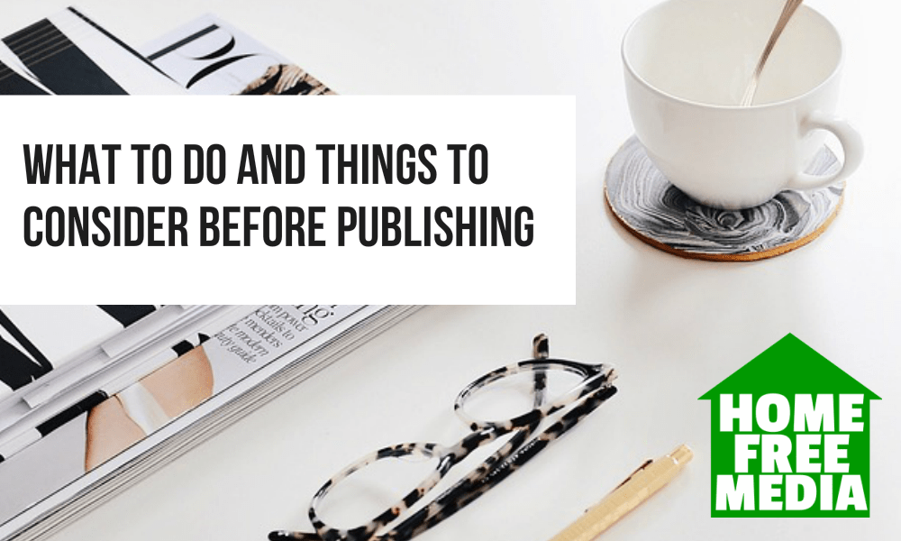 What to Do and Things to Consider before Publishing