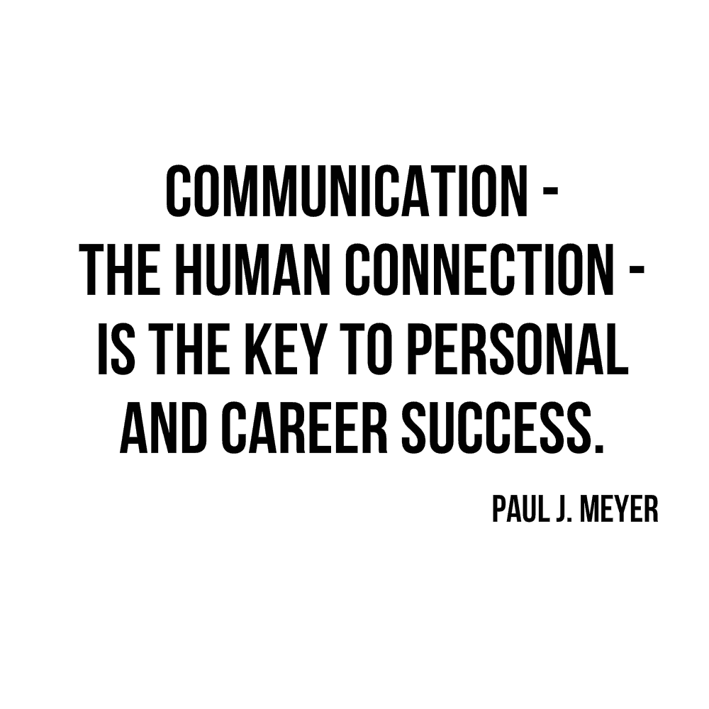 communication is key to success