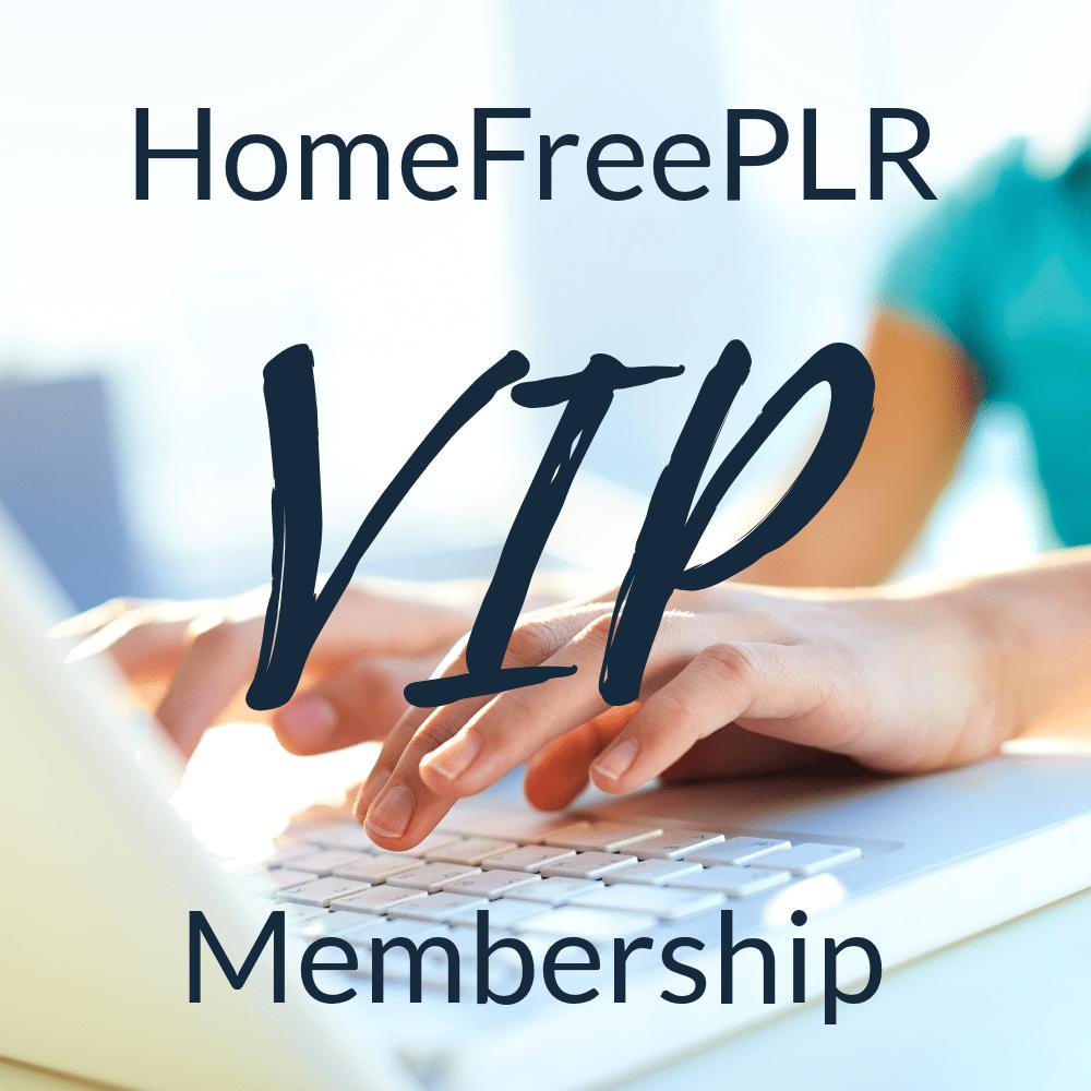 HomeFreePLR VIP Membership