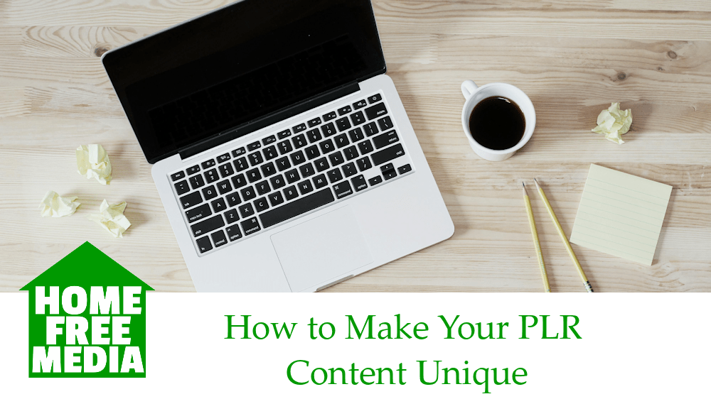 How to Make Your PLR Content Unique