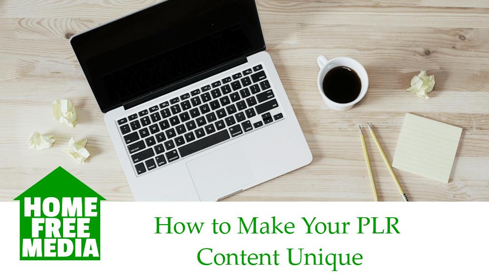 How to Make Your PLR Content Unique