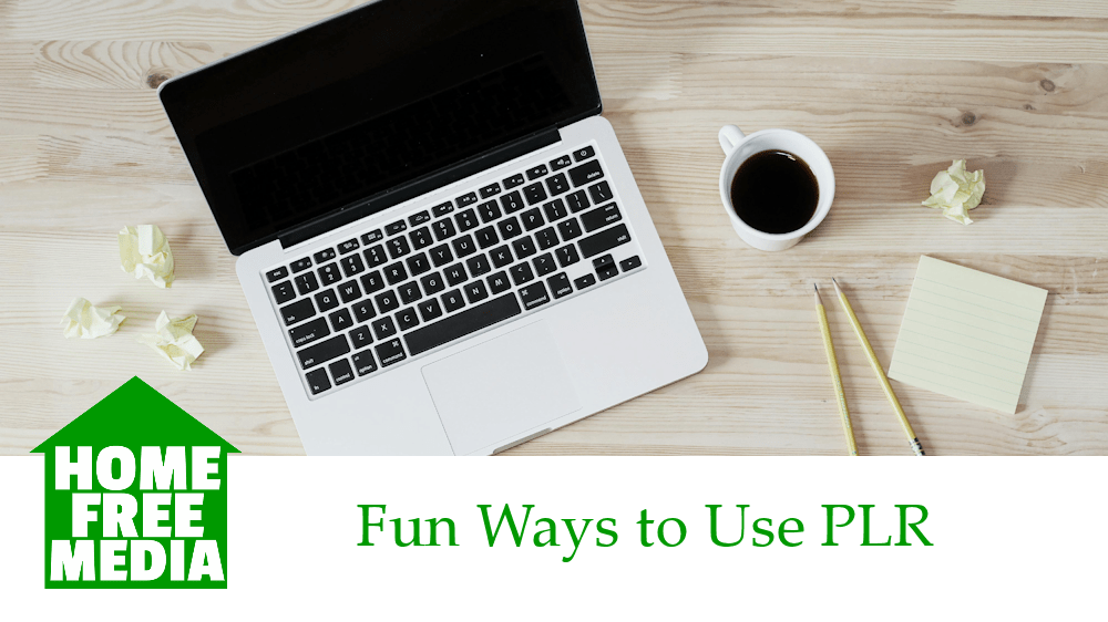 fun ways to use PLR