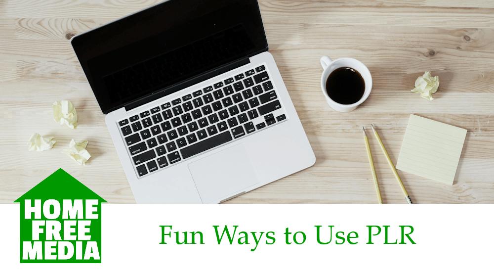 fun ways to use PLR