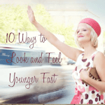 10 Ways to Look and Feel Younger Fast ebook